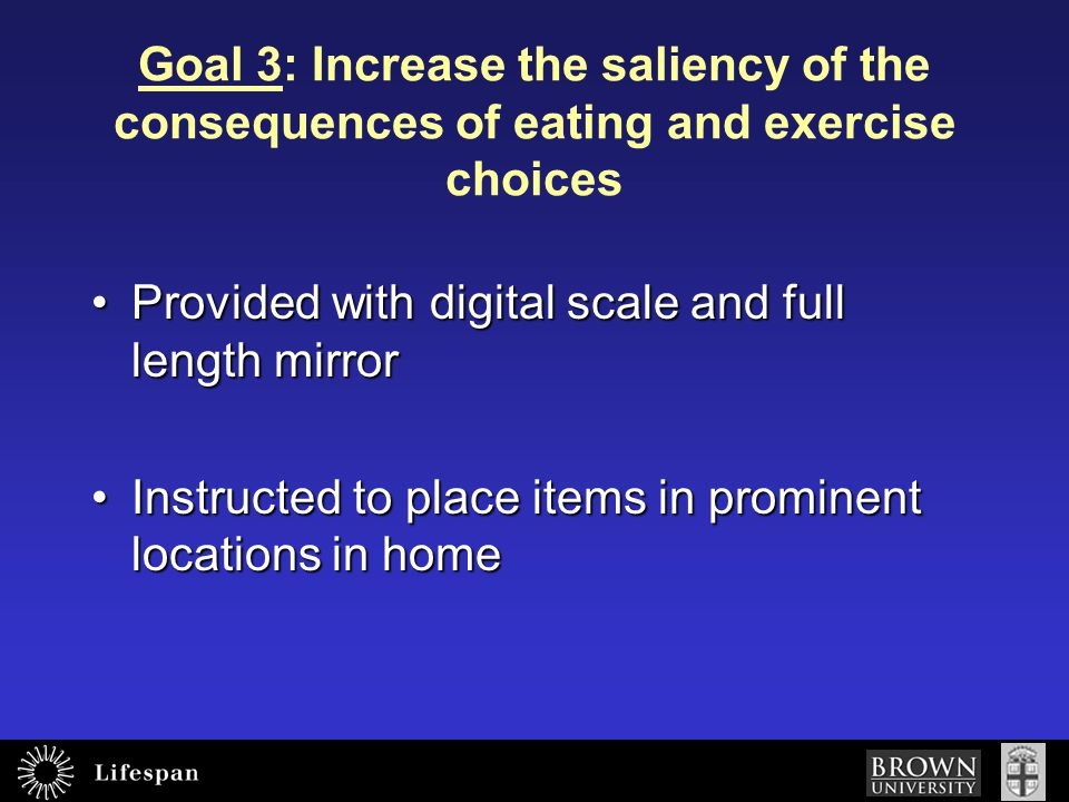 Goal 3: Increase the saliency of the consequences of eating and exercise choices