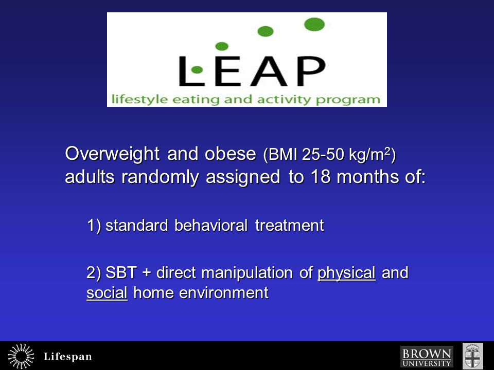 Overweight and obese (BMI 25-50 kg/m2) adults randomly assigned to 18 months of: