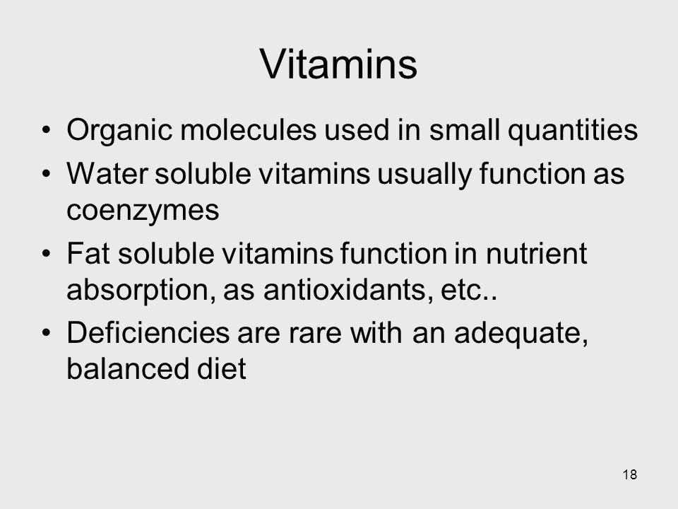 Vitamins Organic molecules used in small quantities