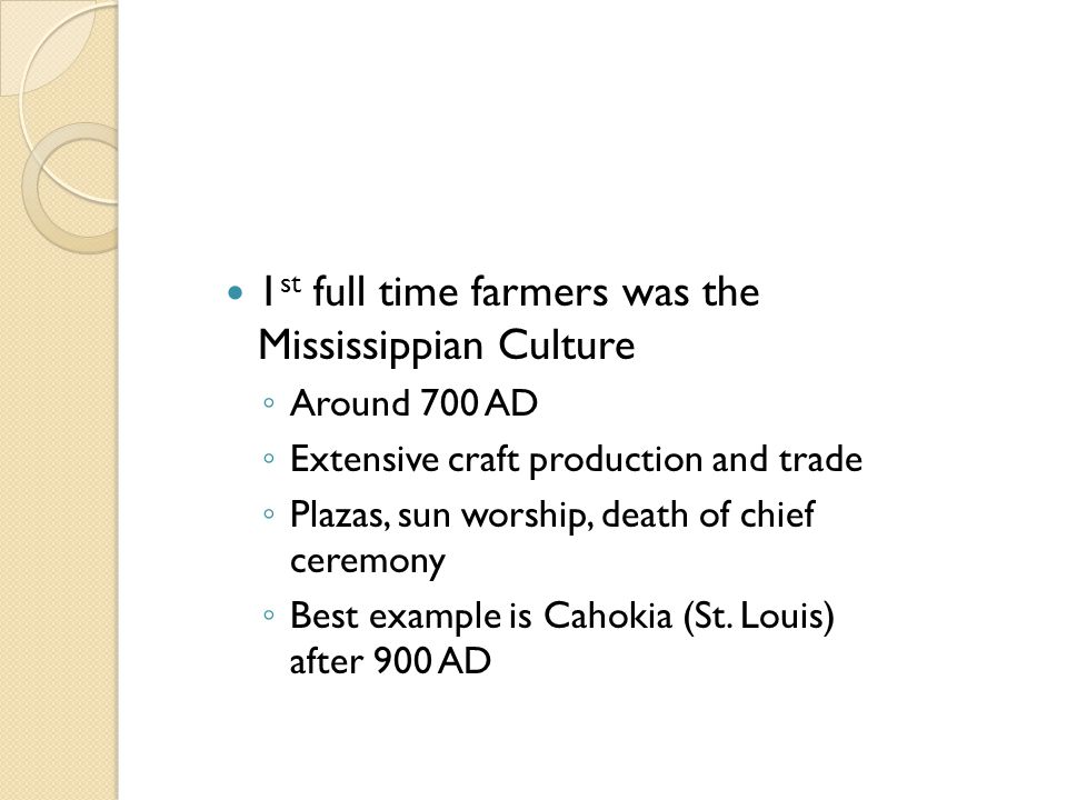 1st full time farmers was the Mississippian Culture