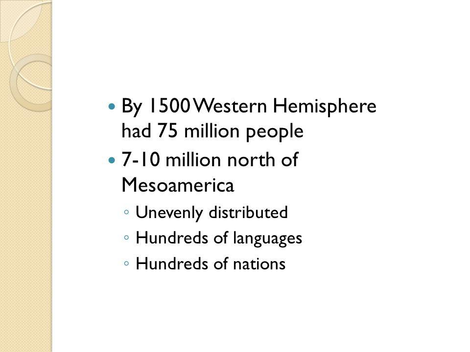 By 1500 Western Hemisphere had 75 million people
