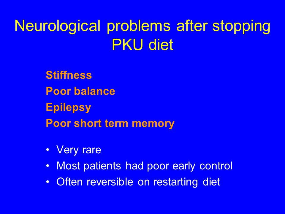 Neurological problems after stopping PKU diet
