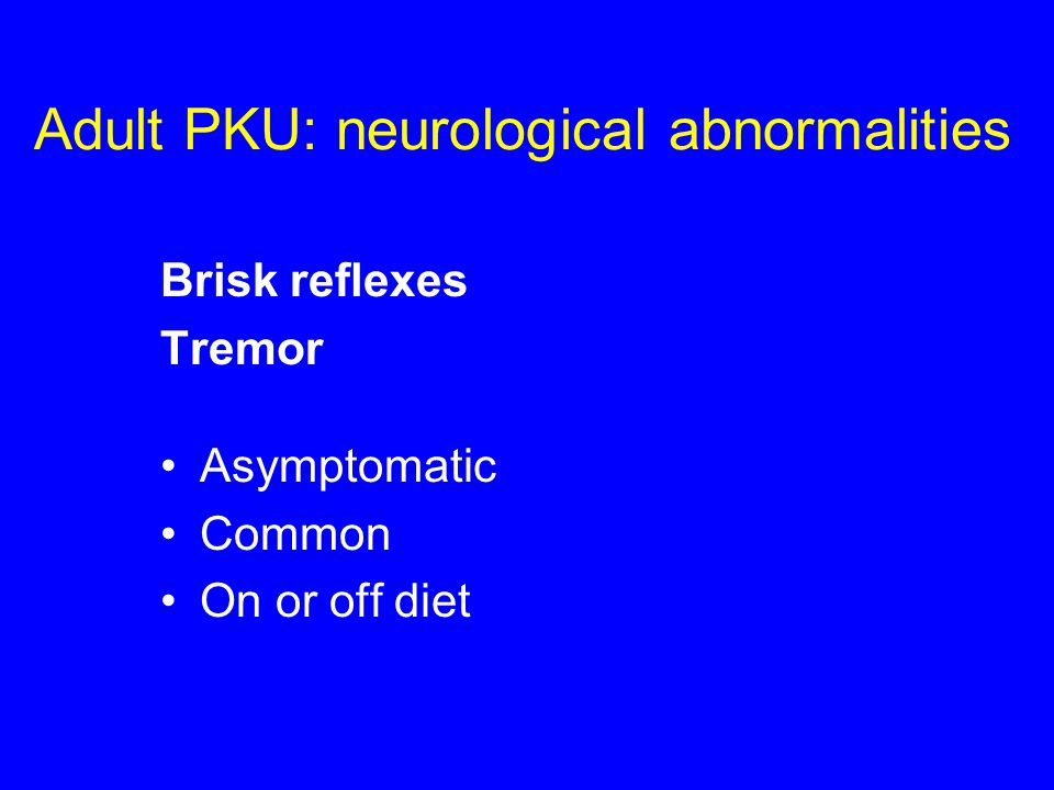 Adult PKU: neurological abnormalities