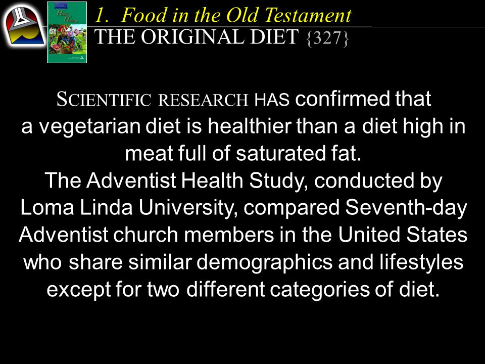 Food in the Old Testament THE ORIGINAL DIET {327}
