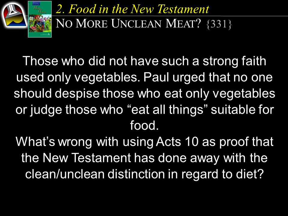 2. Food in the New Testament NO MORE UNCLEAN MEAT {331}