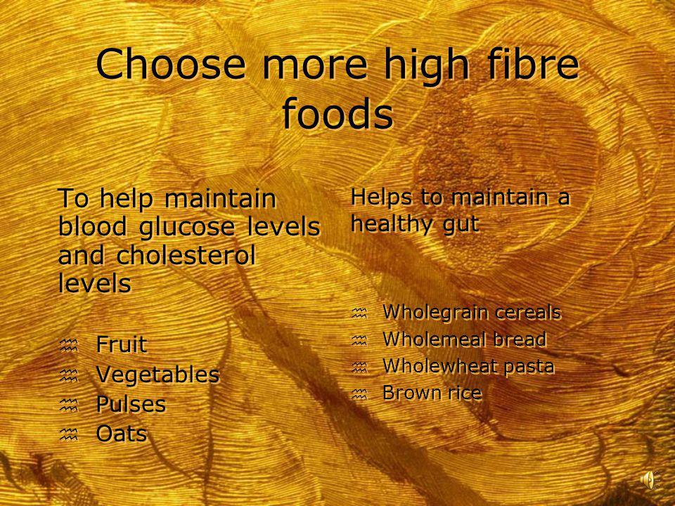 Choose more high fibre foods