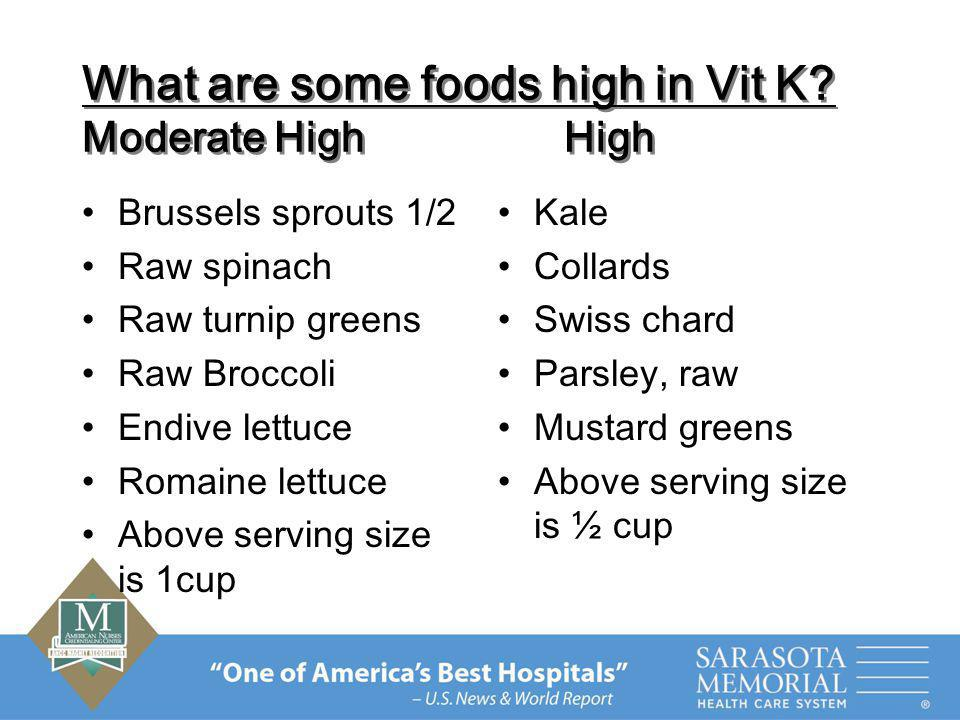 What are some foods high in Vit K Moderate High High