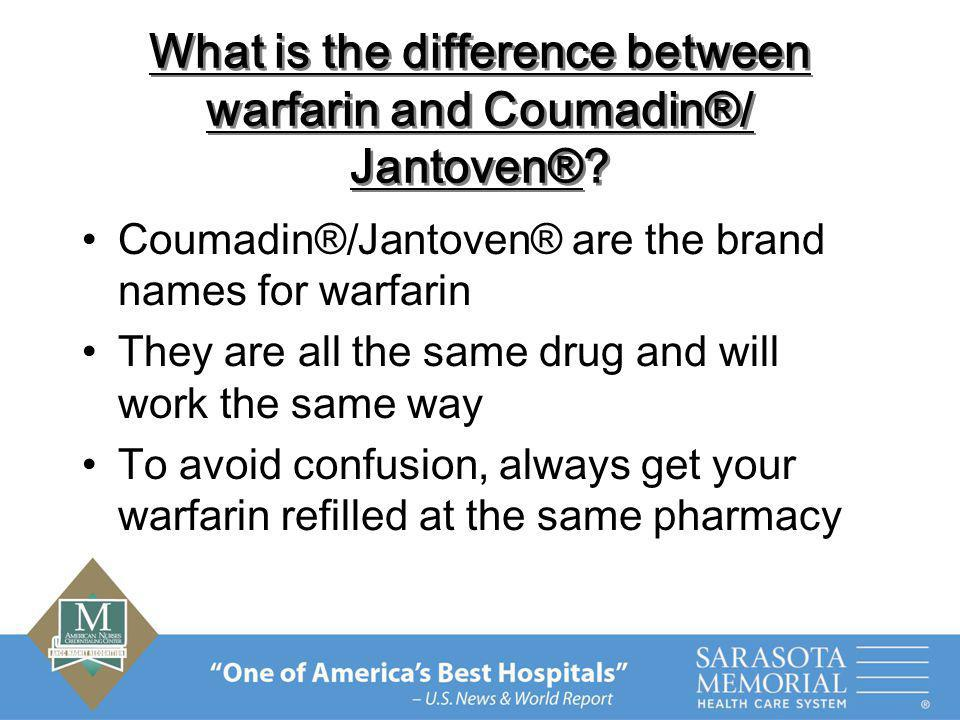 What is the difference between warfarin and Coumadin®/ Jantoven®