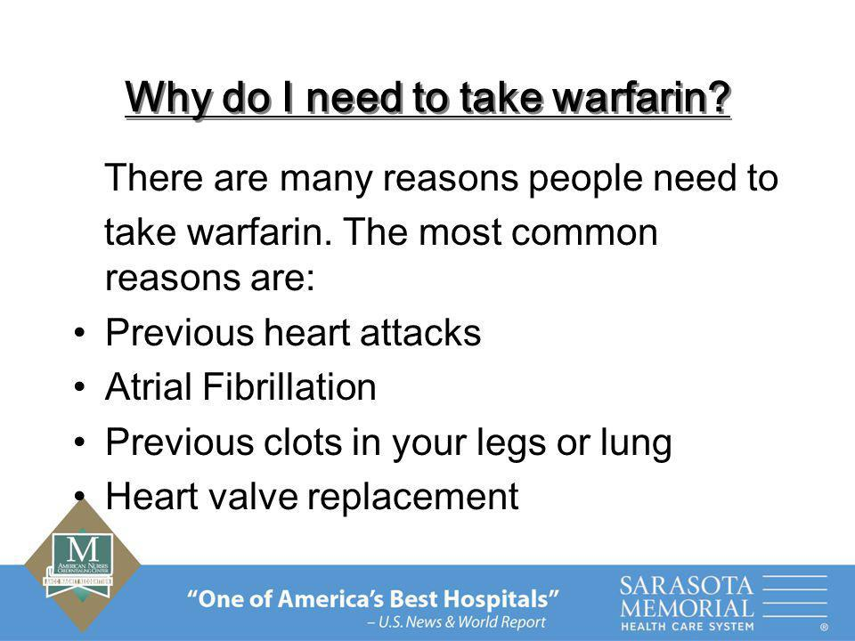 Why do I need to take warfarin