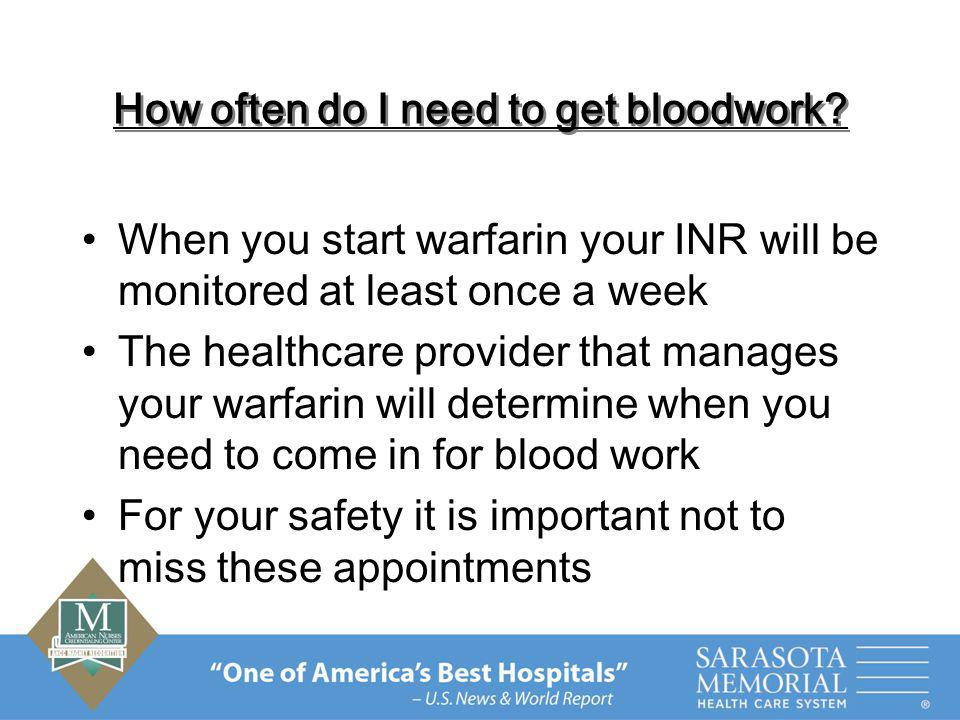 How often do I need to get bloodwork
