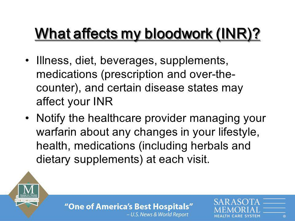 What affects my bloodwork (INR)
