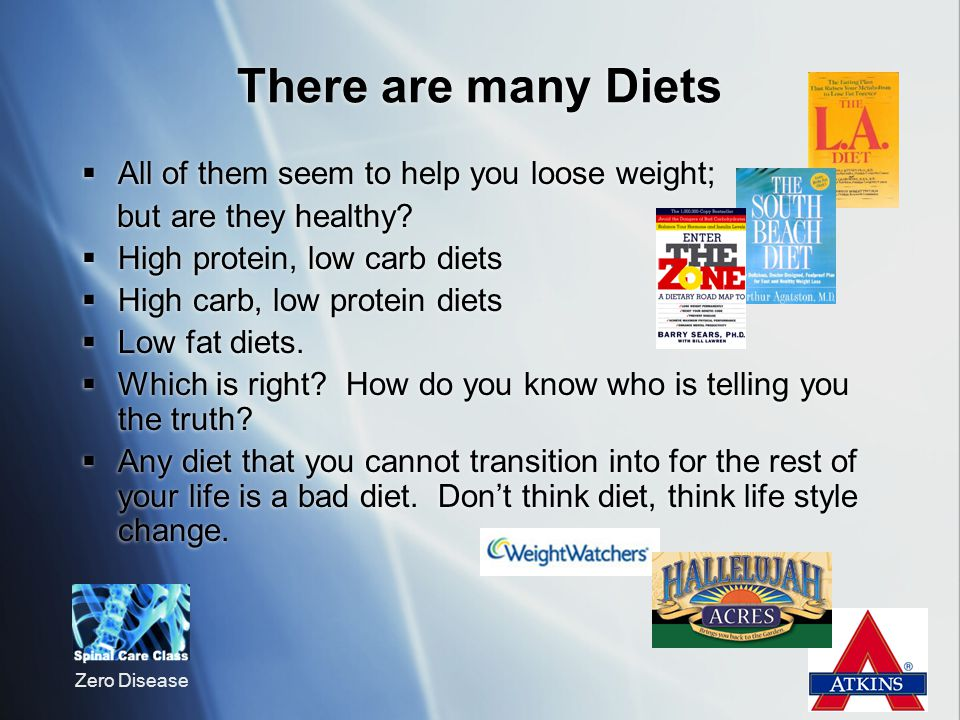 There are many Diets All of them seem to help you loose weight;