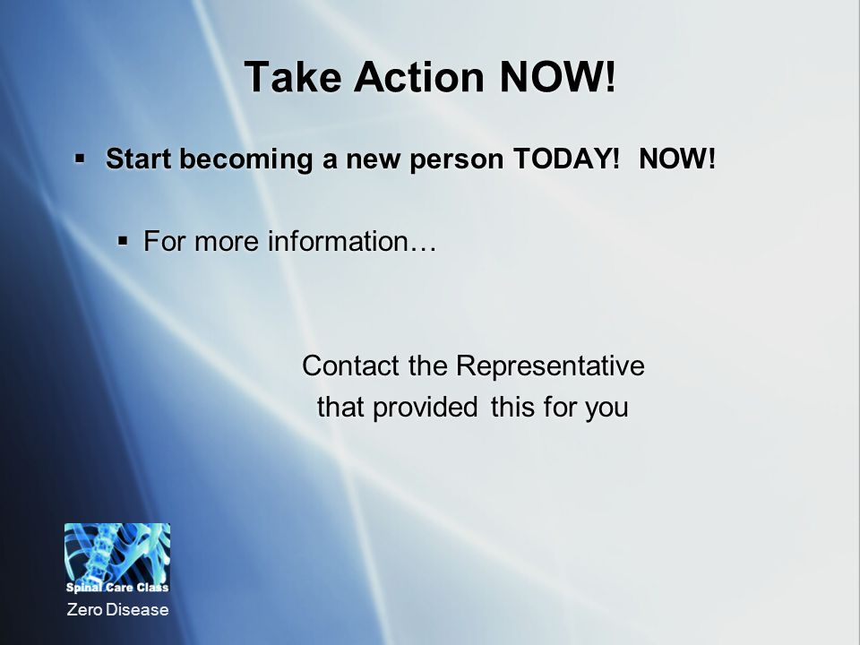Take Action NOW! Start becoming a new person TODAY! NOW!