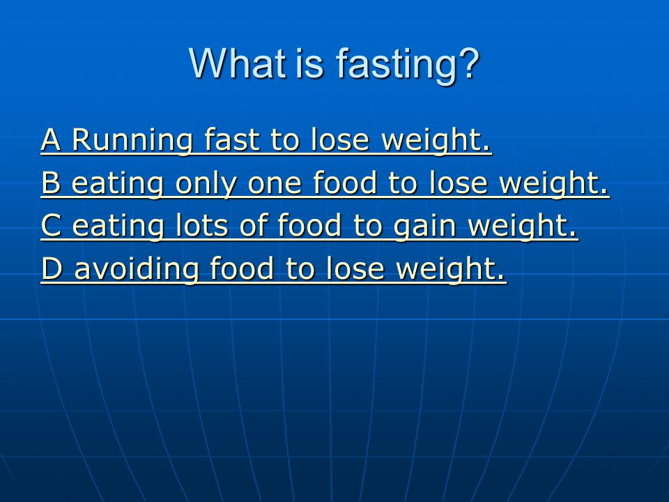 What is fasting A Running fast to lose weight.