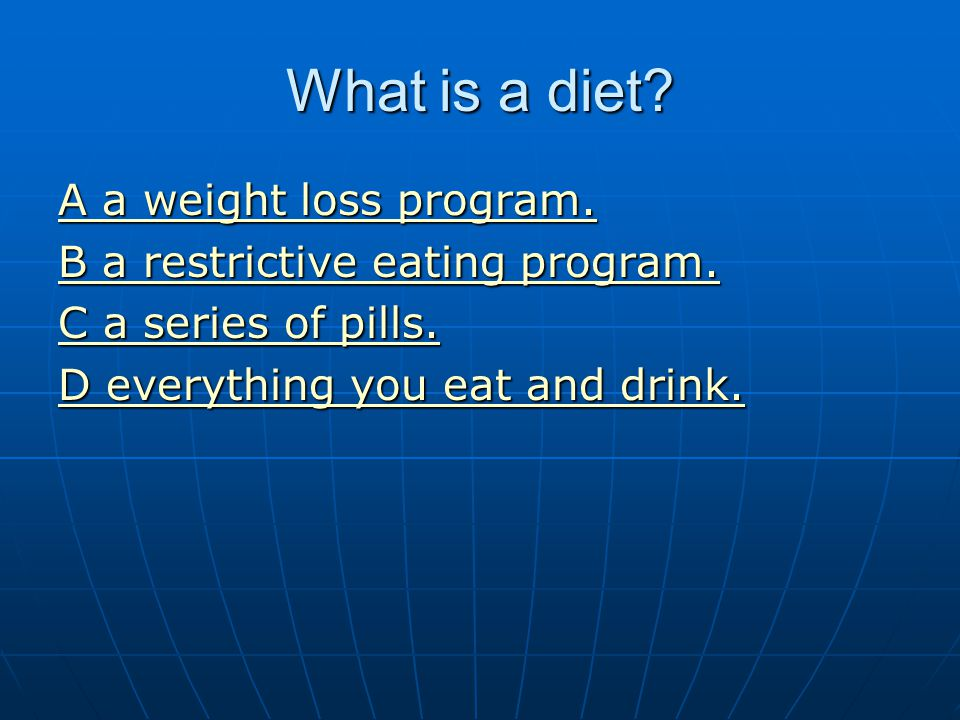 What is a diet A a weight loss program.