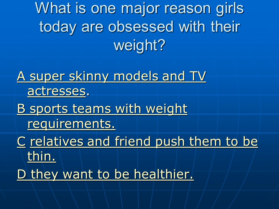 What is one major reason girls today are obsessed with their weight