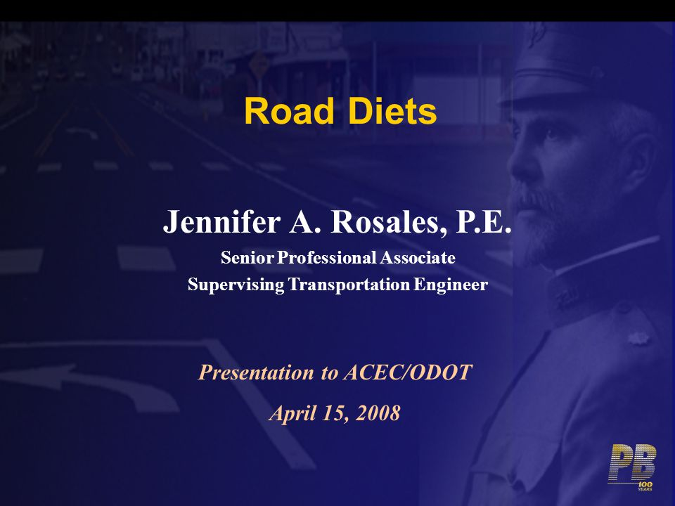 Road Diets Jennifer A. Rosales, P.E. Presentation to ACEC/ODOT