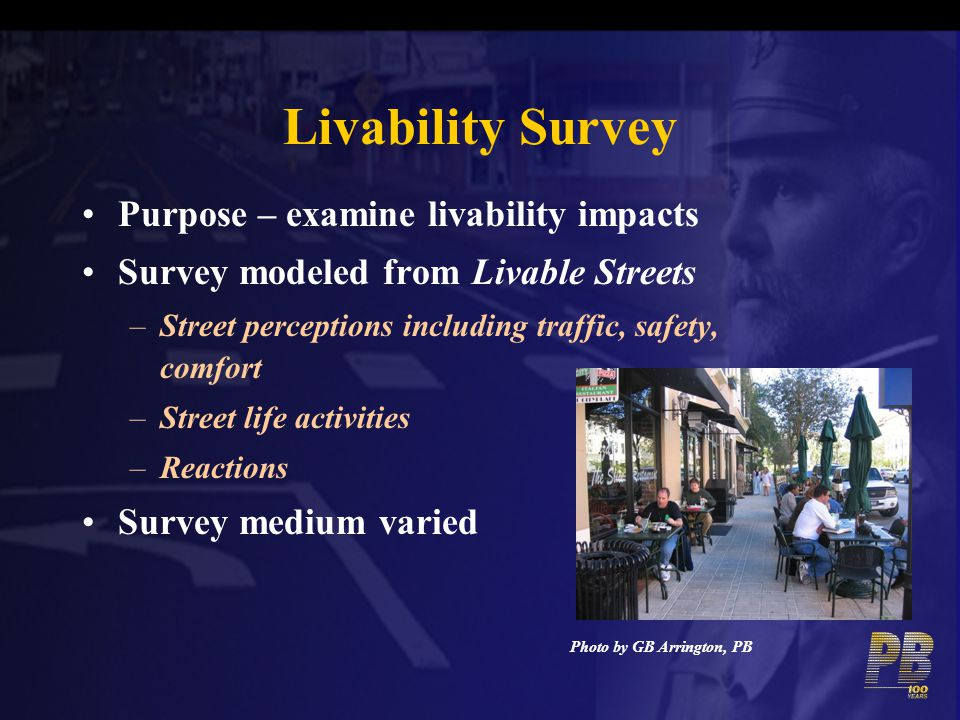 Livability Survey Purpose – examine livability impacts