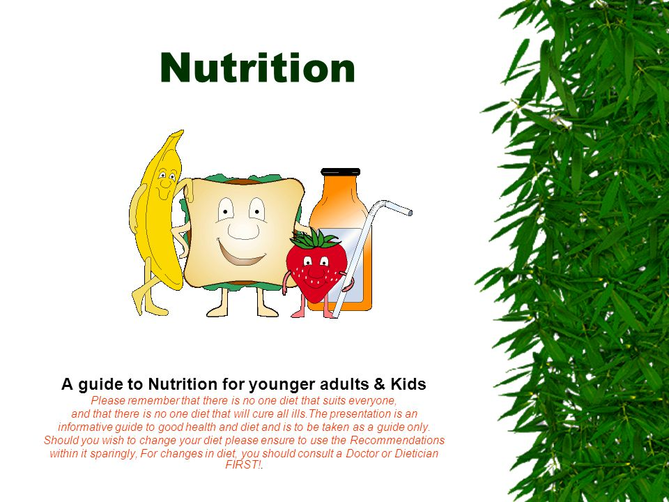 A guide to Nutrition for younger adults & Kids