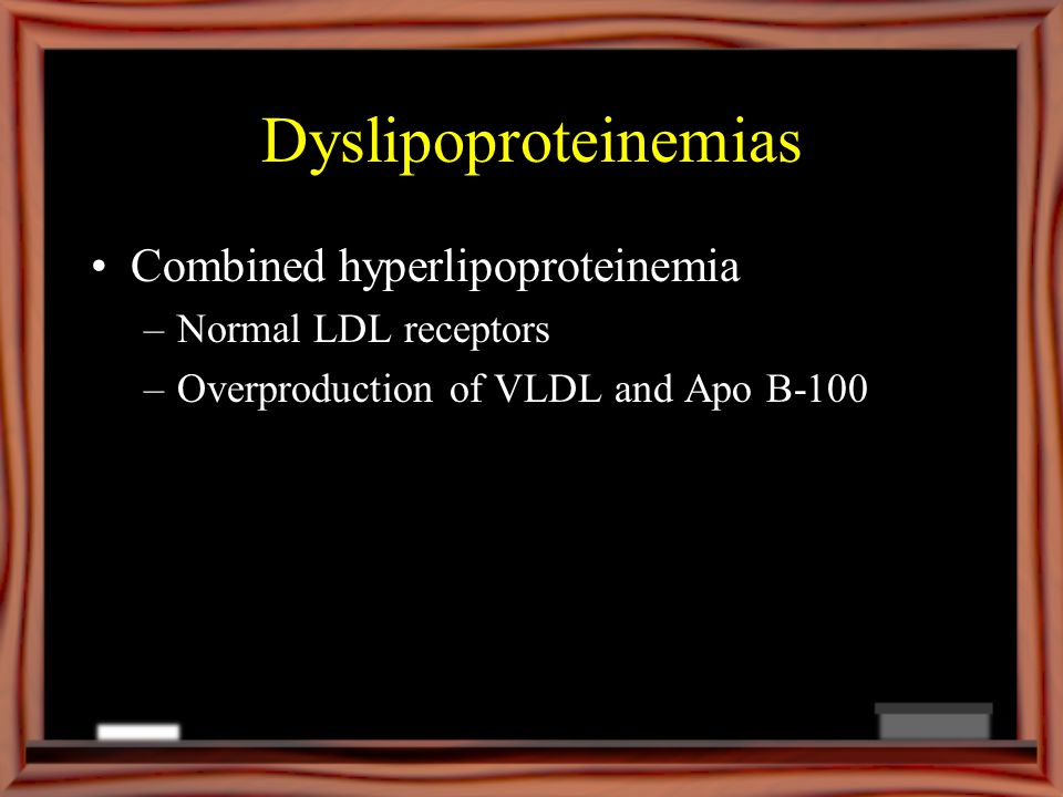 Dyslipoproteinemias Combined hyperlipoproteinemia Normal LDL receptors