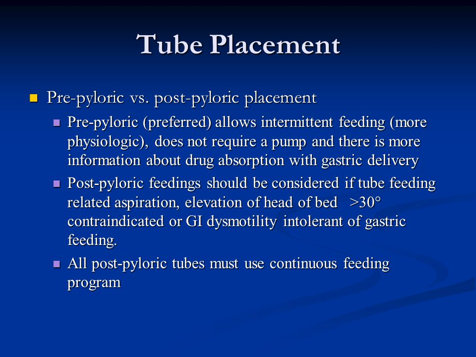 Tube Placement Pre-pyloric vs. post-pyloric placement
