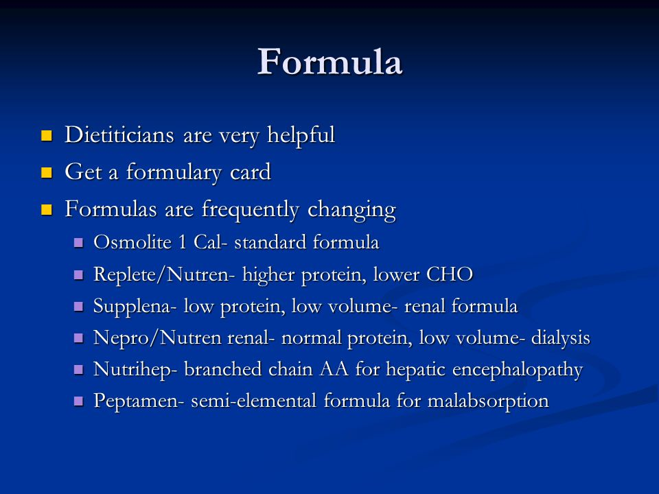 Formula Dietiticians are very helpful Get a formulary card