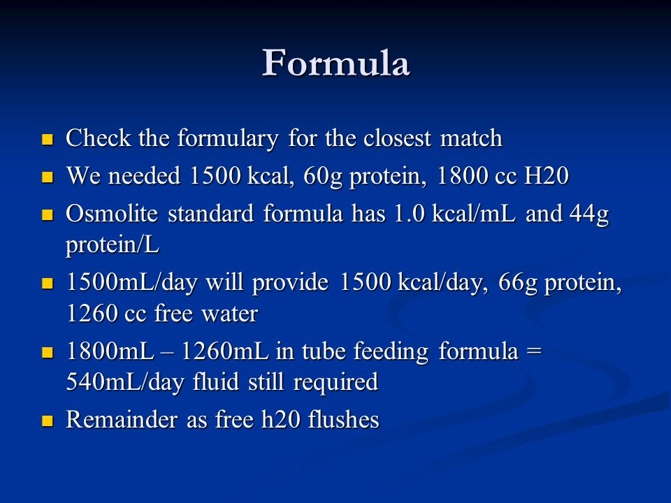 Formula Check the formulary for the closest match