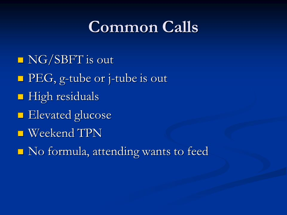 Common Calls NG/SBFT is out PEG, g-tube or j-tube is out