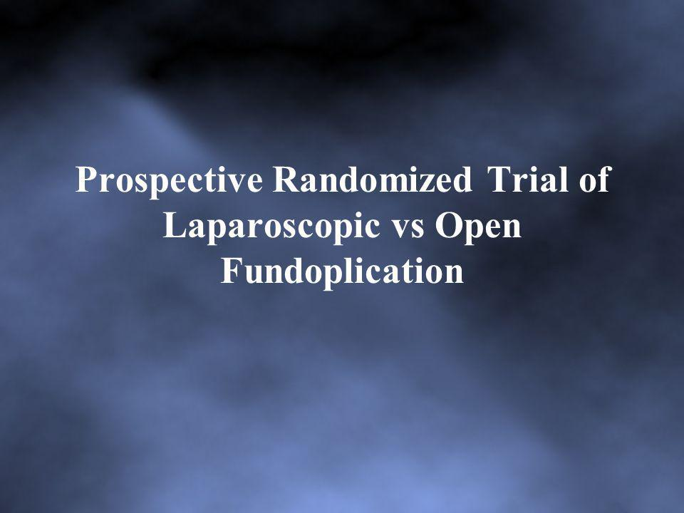 Prospective Randomized Trial of Laparoscopic vs Open Fundoplication