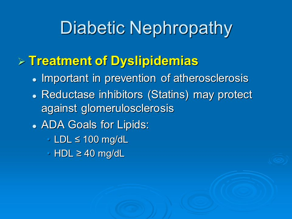 Diabetic Nephropathy Treatment of Dyslipidemias