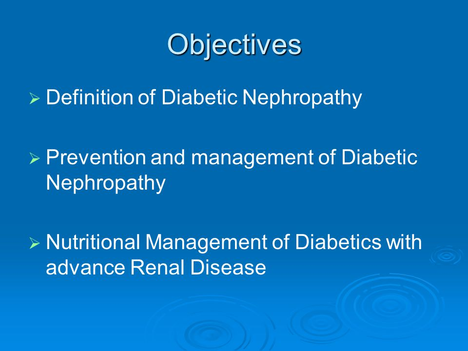 Objectives Definition of Diabetic Nephropathy