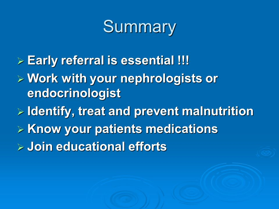 Summary Early referral is essential !!!