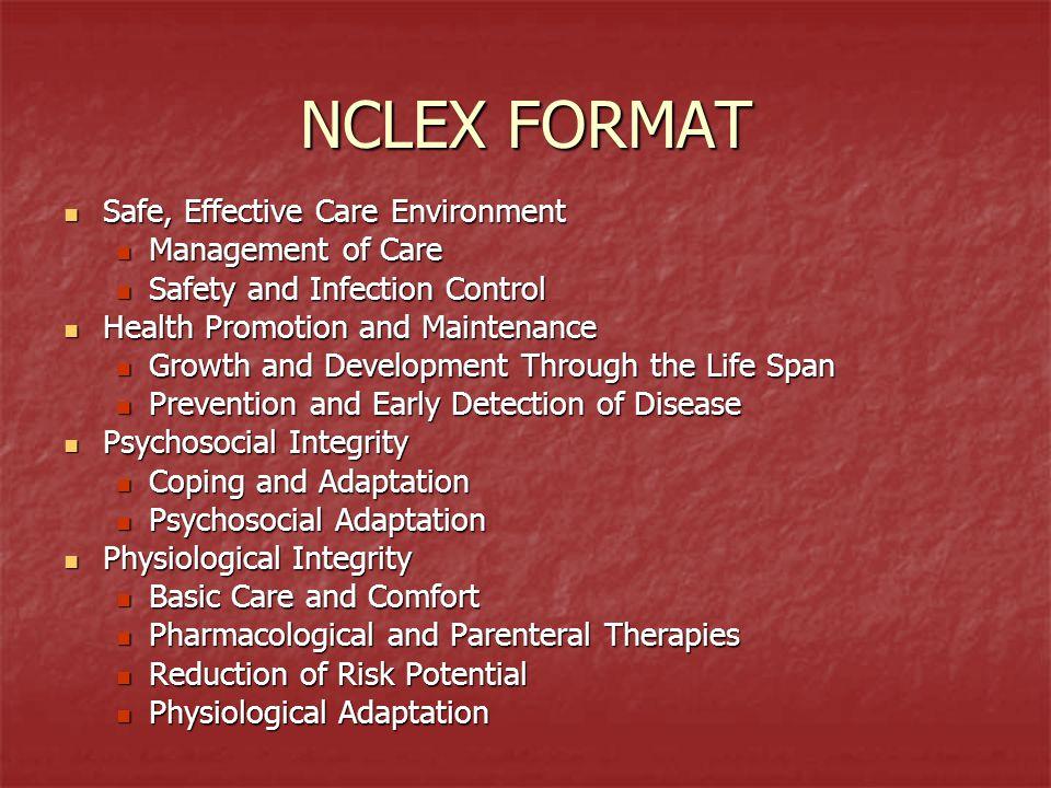 NCLEX FORMAT Safe, Effective Care Environment Management of Care