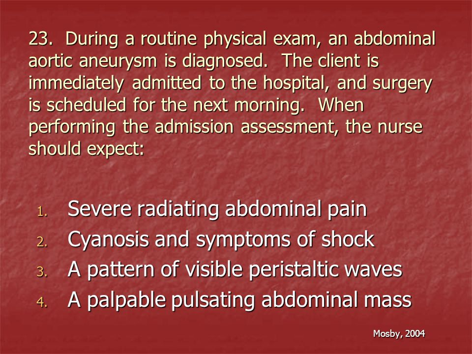 Severe radiating abdominal pain Cyanosis and symptoms of shock