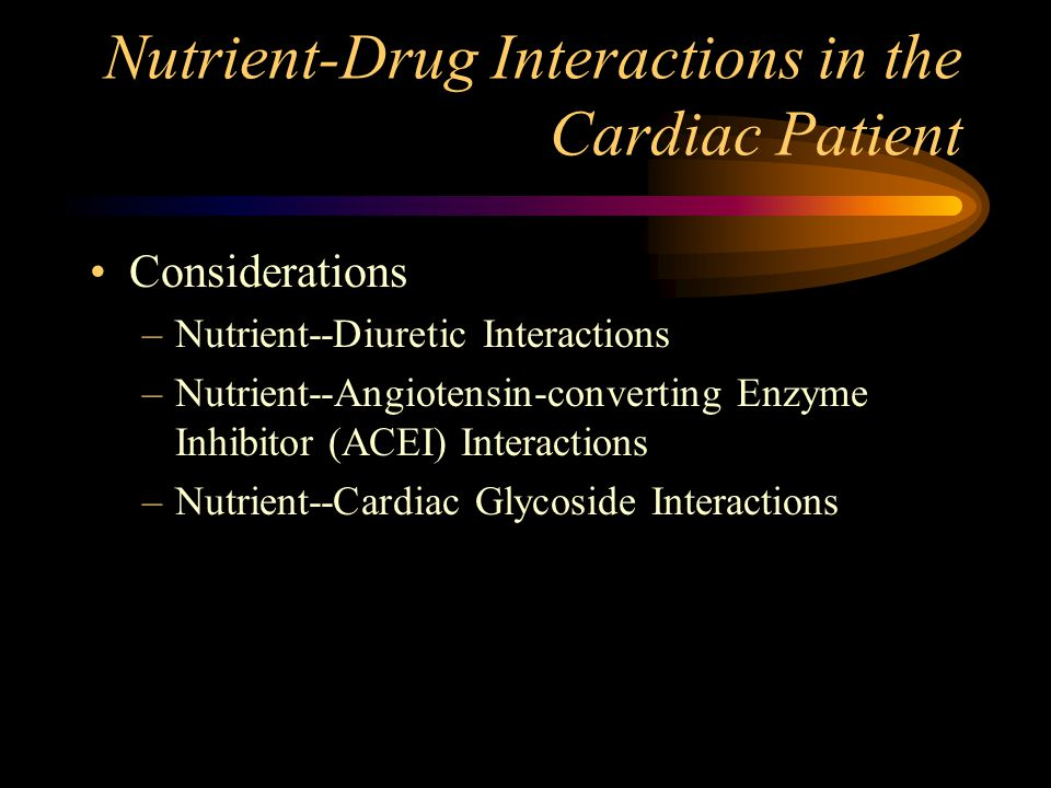 Nutrient-Drug Interactions in the Cardiac Patient
