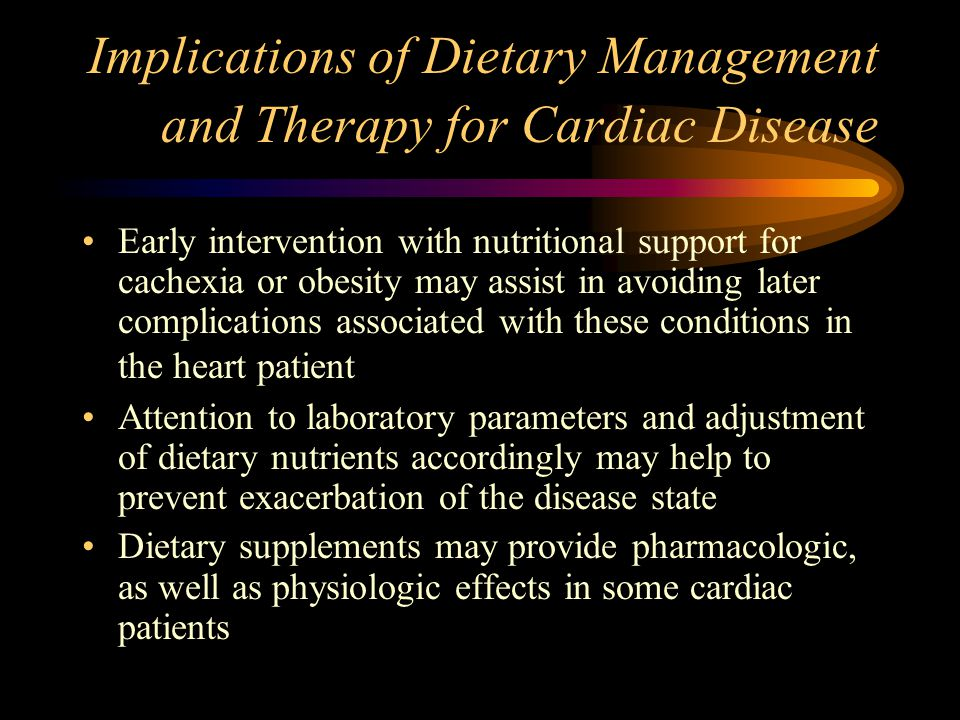 Implications of Dietary Management and Therapy for Cardiac Disease