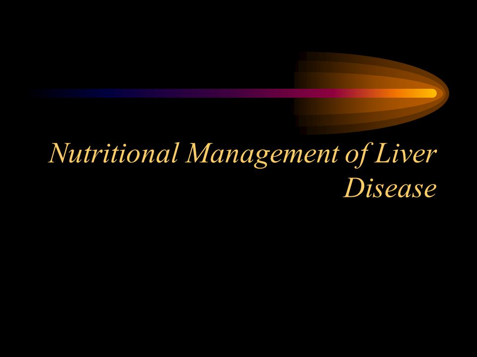 Nutritional Management of Liver Disease