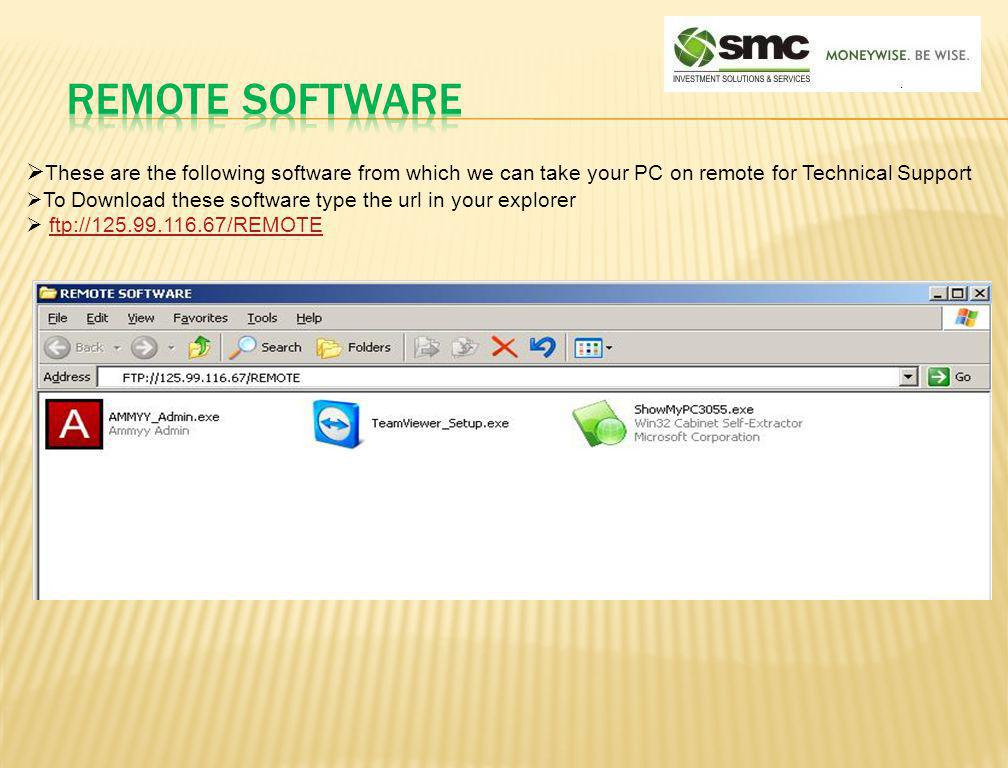 Remote software These are the following software from which we can take your PC on remote for Technical Support.