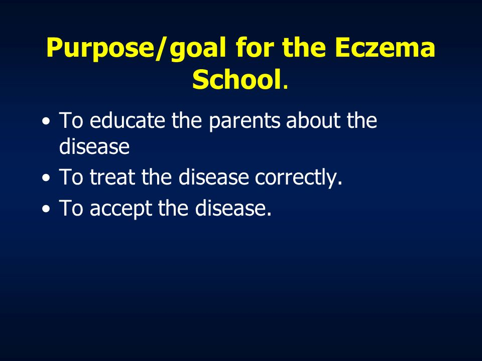 Purpose/goal for the Eczema School.