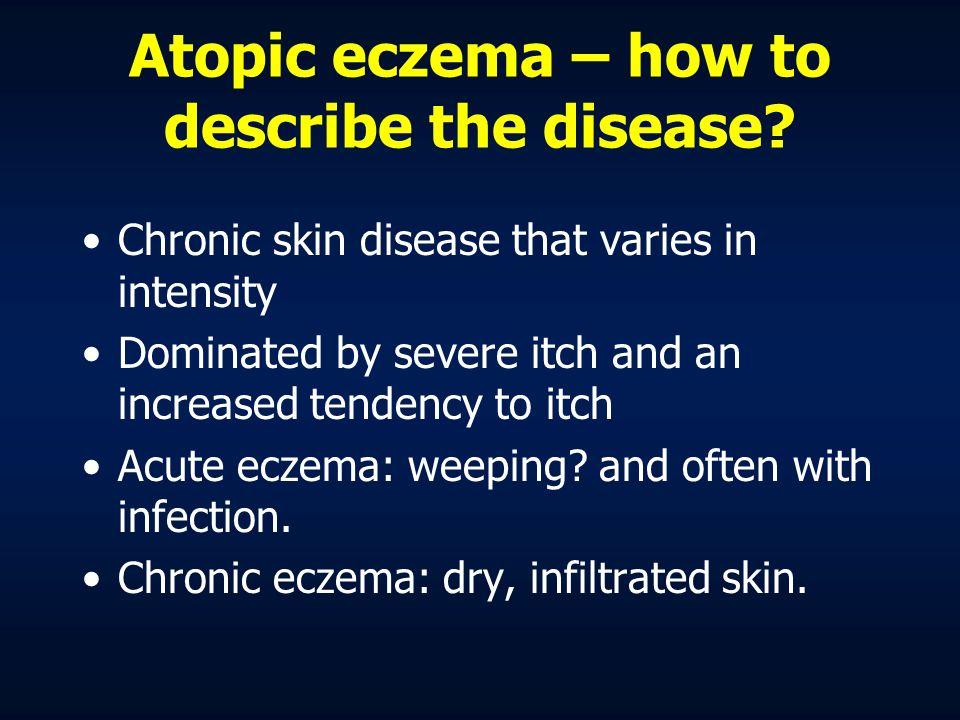 Atopic eczema – how to describe the disease