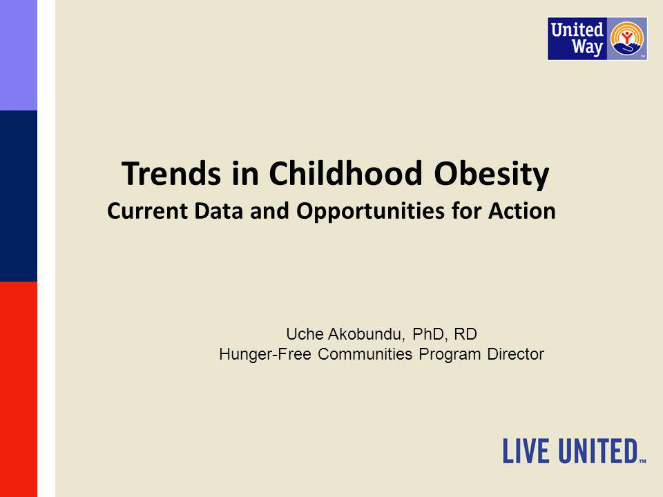 Trends in Childhood Obesity Current Data and Opportunities for Action