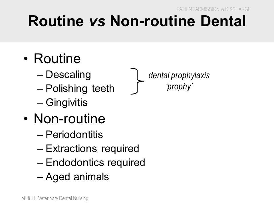 Routine vs Non-routine Dental