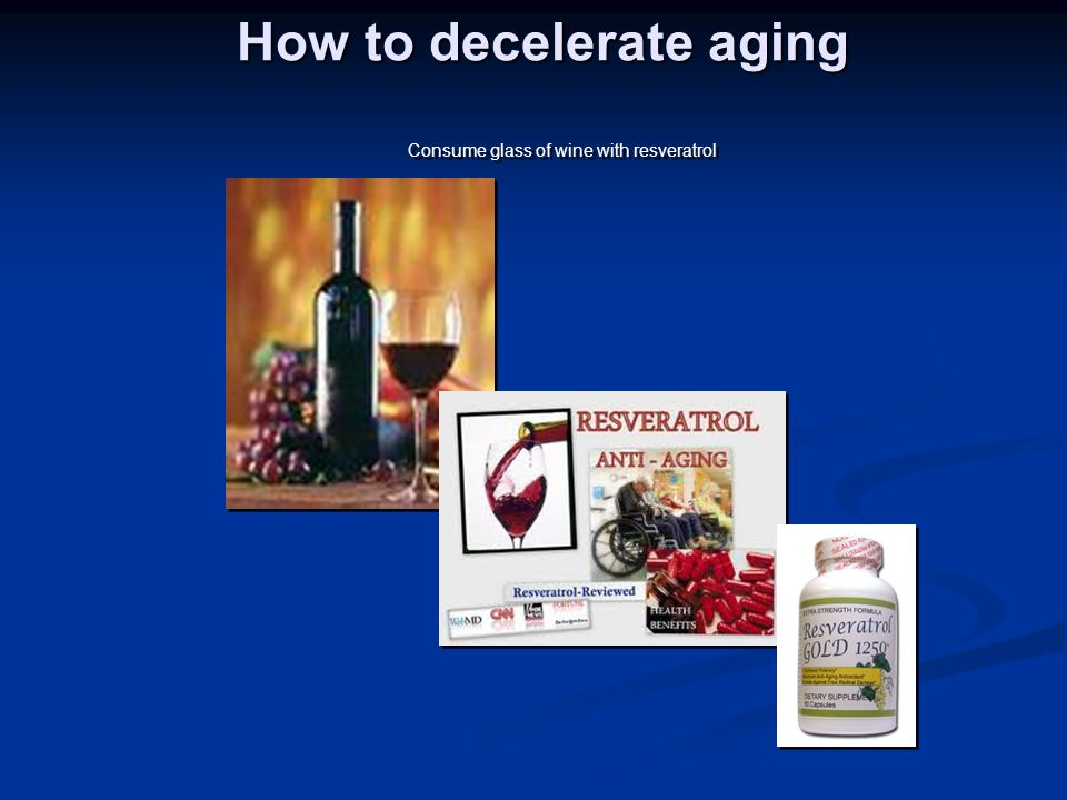 How to decelerate aging