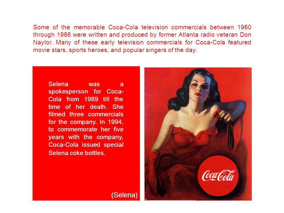 Some of the memorable Coca-Cola television commercials between 1960 through 1986 were written and produced by former Atlanta radio veteran Don Naylor. Many of these early television commercials for Coca-Cola featured movie stars, sports heroes, and popular singers of the day.