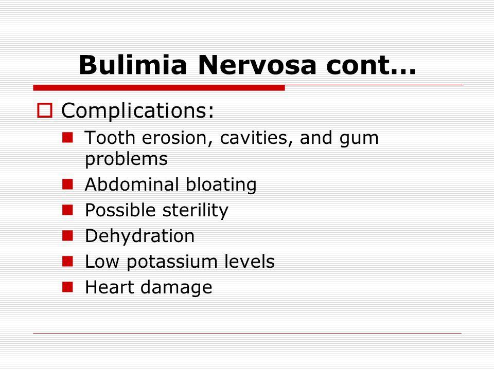 Bulimia Nervosa cont… Complications: