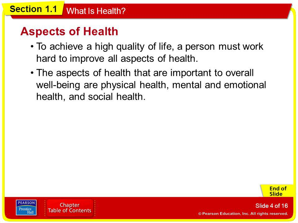 Aspects of Health To achieve a high quality of life, a person must work hard to improve all aspects of health.