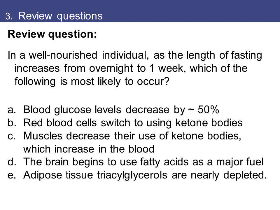 Blood glucose levels decrease by ~ 50%