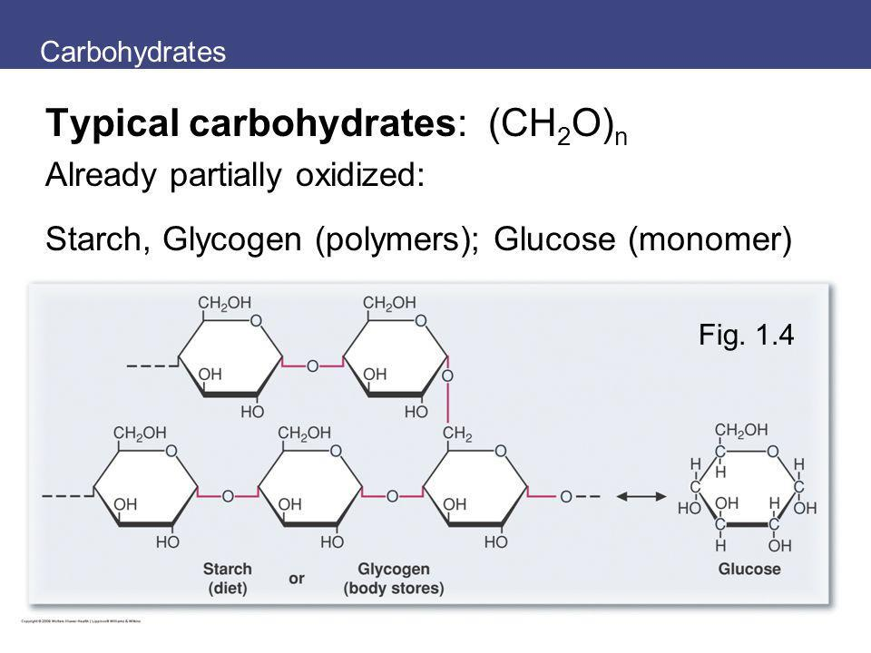 Typical carbohydrates: (CH2O)n