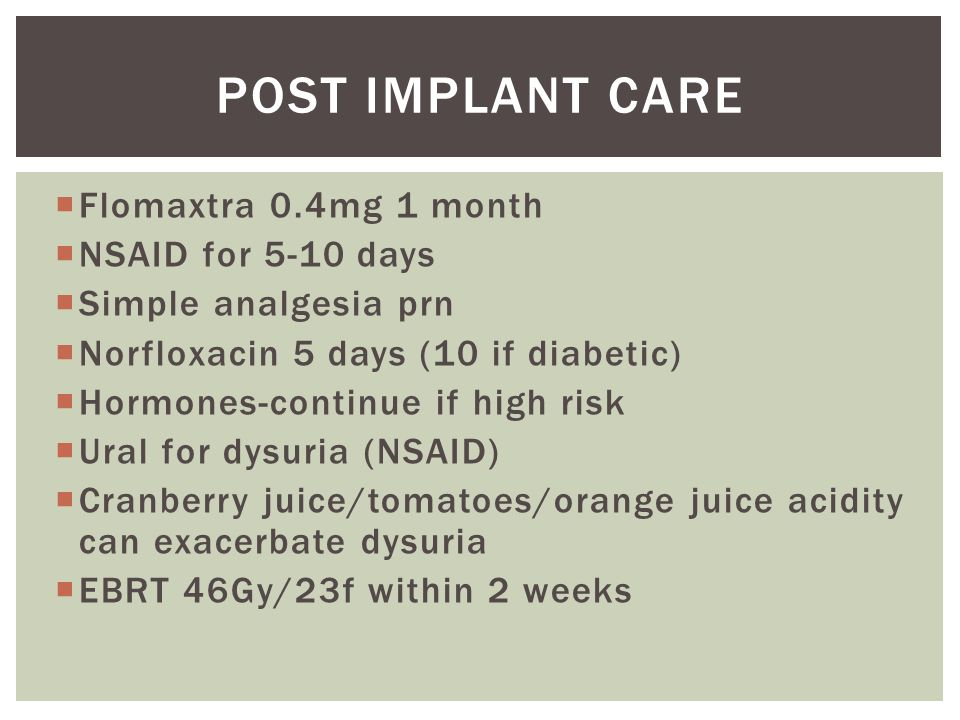 Post implant care Flomaxtra 0.4mg 1 month NSAID for 5-10 days