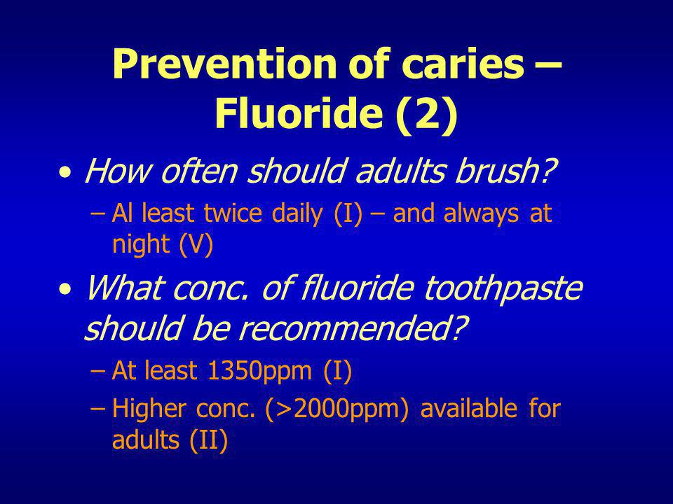 Prevention of caries – Fluoride (2)